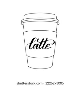 Vector paper coffee cup with brush calligraphy latte isolated on white background. Vector illustration.
