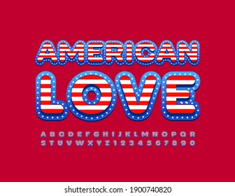 Vector patriotic sign American Love. USA flag Font. Bright creative Alphabet Letters and Numbers set