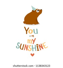 """vector poster with bear and phrase """"you are my sunshine"""""""