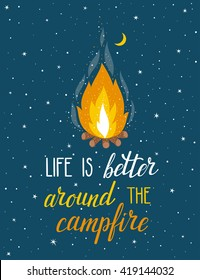 "Vector poster with campfire, moon, stars and hand written text ""Life is better around the campfire""."