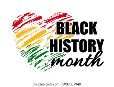 Vector poster for Celebrating Black History Month with brush strokes heart. Green, red, yellow grunge heart shape background with text Black History Month. American and African People culture.