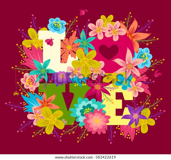 Vector poster with colorful flowers and text Love. Vintage postcard with flowers and letters.
