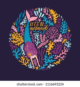 """Vector poster with cute mermaid, seaweeds and stars. Childish background with little mermaid girl and hand written text """"Let's be mermaids"""" on the dark background. Sea card with magical character."""