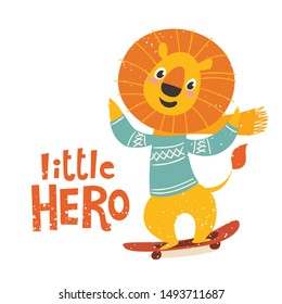 Vector poster design with cute lion going on skateboard and lettering Little hero. Kids art decoration in flat retro style. Cool T-shirt design.
