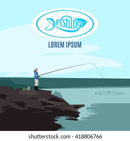 Vector poster with fisherman standing on rocks near the lake with his fishing rod. Fishing banner. Fishing concept. Fishing background with lettering label and design elements. Vector illustration