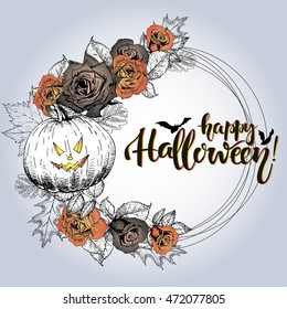 Vector poster with floral wreath. Happy Halloween. Roses, pumpkin, oak and maple autumn leaves. Vintage engraved style greeting ca