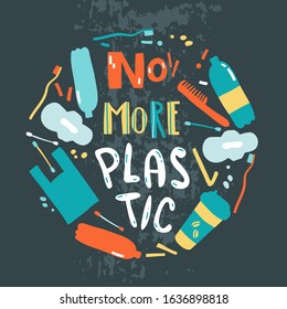Vector poster with hand drawn elements of plastic pollution. No more plastic. Hand lettering