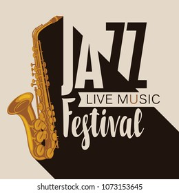 Vector poster for a jazz festival of live music with a saxophone in retro style