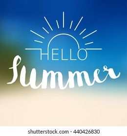 Vector poster with lettering hello summer on blurred background.