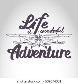 """Vector poster """"Life is wonderful Adventure"""" with airplane"""