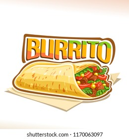 Vector poster for Mexican Burrito, tortilla stuffed shredded carnitas and fresh cilantro on napkin, original lettering for word burrito, design logo for menu of fast food cafe with mexican cuisine.