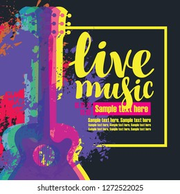 Vector poster with multicolor acoustic guitars, bright abstract spots, the inscription live music and place for text on the black background