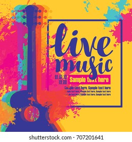 Vector poster with multicolor acoustic guitars, bright abstract spots, the inscription live music and place for text on yellow background