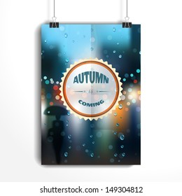 Vector poster. The paper hangs on the clamps. Rain, wet glass, street, a man with an umbrella. Beautiful inscription - Autumn is coming. Realistic shadow.
