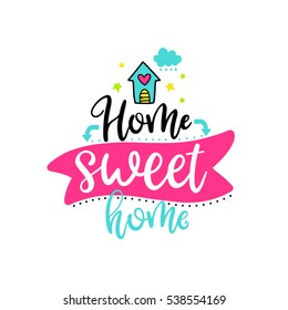 Vector poster with phrase, cloud and decor elements. Typography card, color image. Sweet home. Design for t-shirt and prints.