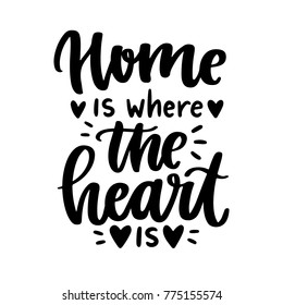 Vector poster with phrase and decor elements. Typography card, image with lettering. Black quote on white background. Design for t-shirt and prints. Home is where the heart is.