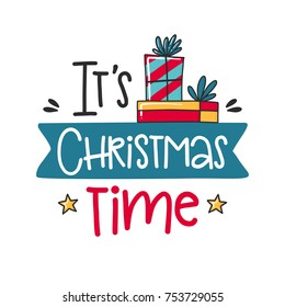 Vector poster with phrase, gift and decor elements. Typography card, color image. It's Christmas time. Design for t-shirt and prints.
