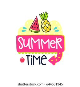 Vector poster with phrase, watermelon, pineapple and decor elements. Typography card, color image. Summer time Design for t-shirt and prints.