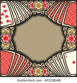 Vector poster for Poker gamble: frame with brown background for text on gambling theme on copyspace, poker table with playing cards of red backs top view, border with aces and gaming chips for casino.