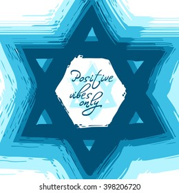 """Vector poster """"Positive vibes only"""" with abstract Judaic religion symbol"""