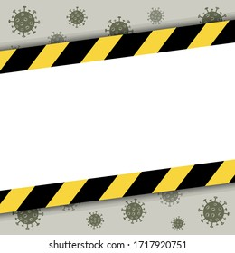Vector quarantine template for design. Coronavirus background with black and yellow stripes. White place for text in the frame. Covid-19 outbreake. Stay at home attent banner for sociat media.