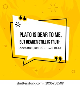 Vector quotation. Plato is dear to me, but dearer still is truth. Aristotle (384 BCE - 322 BCE)