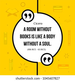 Vector quotation. A room without books is like a body without a soul. Cicero