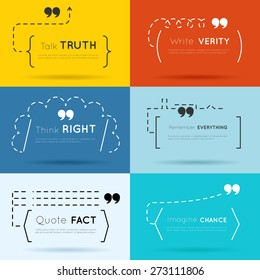 Vector quote backgrounds set. Text word, message concept, quotation and wisdom. Talk truth, write verity, think right