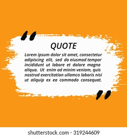 Vector Quote Box. Painted square shape with distress texture and torn edges. Brush stroke frame for your text. White grunge speech bubble. Artistic label, badge, poster. Isolated on orange background.