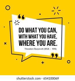 Vector quote. Do what you can, with what you have, where you are. Color can be changed in a few mouse clicks. Part one.
