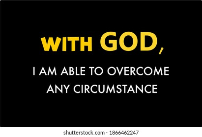 Vector quote, With GOD i am able to overcome any circumstance, motivation quote.
