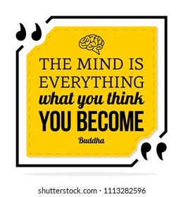 Vector quote. The mind is everything what you think you become.
