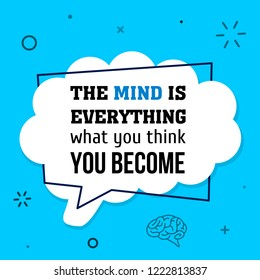 Vector quote. The mind is everything. What you think. You Become