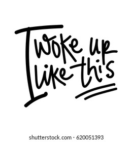 Vector Quote on White - I woke up like this