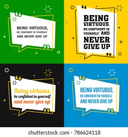 Vector quote set. Being virtuous, be confident in yourself and never give up