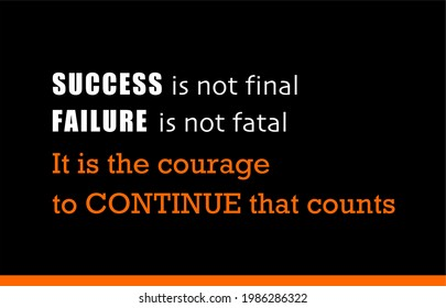 Vector quote, Success is not final, failure is not fatal, it is the courage to continue that counts