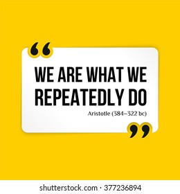 Vector quote. We are what we repeatedly do. Aristotle