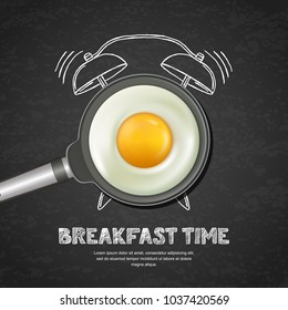 Vector realistic illustration of pan with fried egg and hand drawn alarm clock on black board slate background. Top view food on daark background. Creative design for breakfast menu, cafe, restaurant.