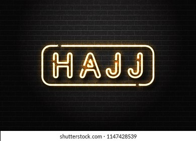 Vector realistic isolated neon sign of Hajj logo for decoration and covering on the wall background.