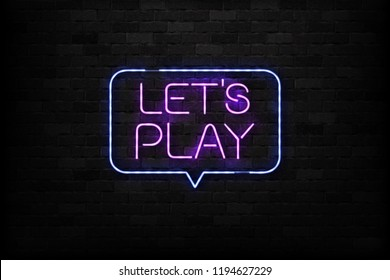 Vector realistic isolated neon sign of Let's Play logo for decoration and covering on the wall background. Concept of gaming and video games.