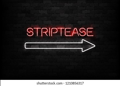 Vector realistic isolated neon sign of Striptease logo for decoration and covering on the wall background. Concept of night club and sex.
