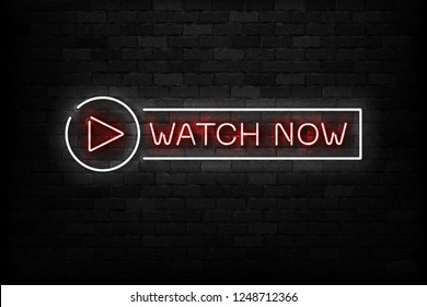 Vector realistic isolated neon sign of Watch Now logo for decoration and covering on the wall background.