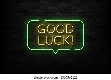 Vector realistic isolated neon sign of Good Luck logo for template decoration and layout covering on the wall background.