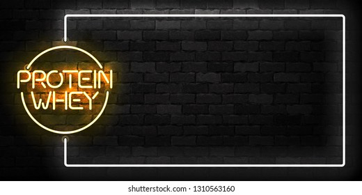Vector realistic isolated neon sign of Protein Whey frame logo for template and layout on the wall background. Concept of diet and sports nutrition.