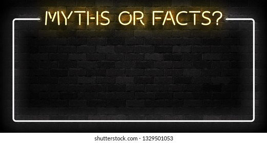 Vector realistic isolated neon sign of Myths or Facts frame logo for template decoration on the wall background.