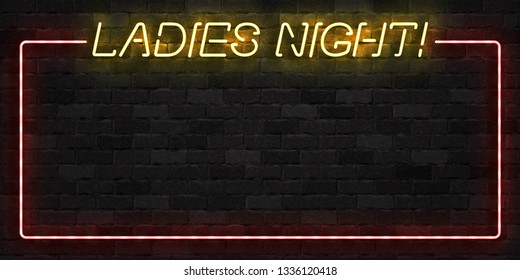 Vector realistic isolated neon sign of Ladies Night frame logo for template decoration and invitation covering on the wall background. Concept of night club and party.