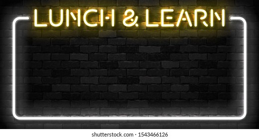 Vector realistic isolated neon sign of Lunch and Learn frame logo for template decoration and covering on the wall background.