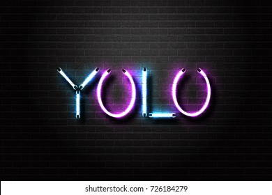 Vector realistic isolated neon sign of Yolo lettering for decoration and covering on the wall background. Concept of motivation and craziness.