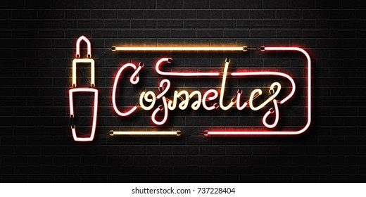 Vector realistic isolated neon sign with lipstick and Cosmetics lettering for decoration and covering on the wall background. Concept of cosmetics and beauty.