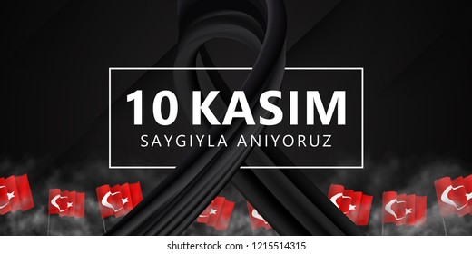 Vector realistic isolated poster for 10 Kasim, Mustafa Kemal Ataturk for template decoration and covering on the dark background. Translation: 10 November, remember with respect.